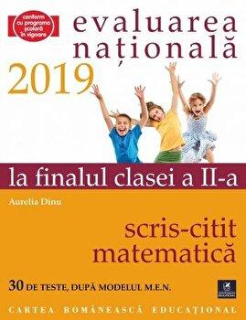 Teste pentru Evaluarea Nationala la finalul clasei a II-a. Citit-Scris. Matematica. 2019/Aurelia Dinu