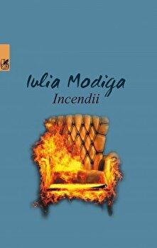 Incendii/Iulia Modiga