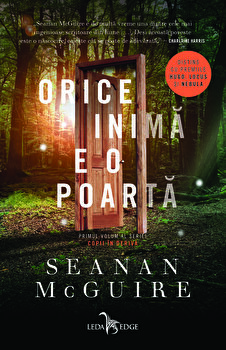 Orice inima e o poarta (primul volum al seriei Copii in deriva)/Seanan McGuire
