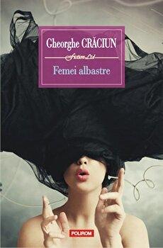Femei albastre/Gheorghe Craciun imagine