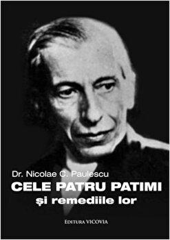 Cele patru patimi si remediile lor/Nicolae C. Paulescu poza cate
