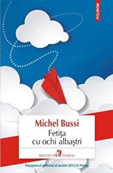 Fetita cu ochi albastri-Michel Bussi imagine