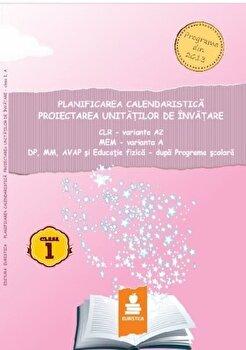 Planificarea calendaristica si proiectarea unitatilor de invatare - Clasa I, var. A (2016)/Dumitru Paraiala imagine elefant.ro 2021-2022