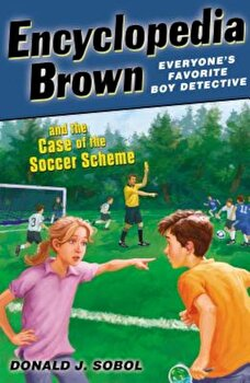 Encyclopedia Brown and the Case of the Soccer Scheme, Paperback/Donald J. Sobol poza cate