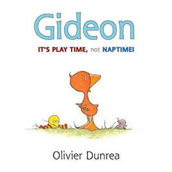 Gideon: It's Play Time, Not Naptime!, Hardcover/Olivier Dunrea poza cate