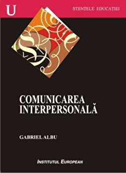 Comunicarea interpersonala/Gabriel Albu imagine elefant.ro 2021-2022