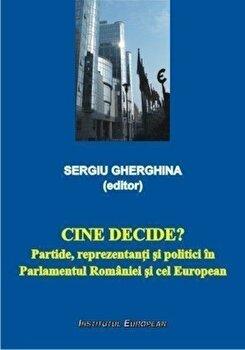 Coperta Carte Cine decide' Partide, reprezentanti si politici in Parlamentul Romaniei si cel European
