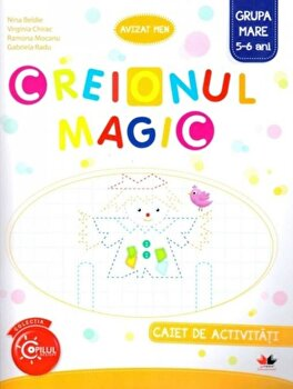 Creionul magic. Caiet de activitati. Grupa mare 5-6 ani/Nina Beldie, Virginia Chirac, Ramona Radu, Gabriela Radu
