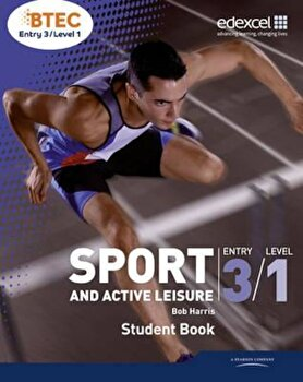 BTEC Entry 3/Level 1 Sport and Active Leisure Student Book, Paperback/Bob Harris poza cate