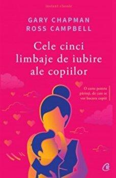 Coperta Carte Cele cinci limbaje de iubire ale copiilor. Editia a V-a
