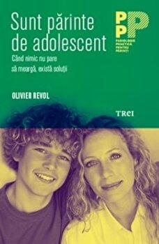 Sunt parinte de adolescent/Olivier Revol