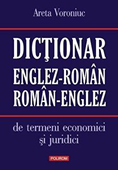 Dictionar englez-roman/roman-englez de termeni economici si juridici/Areta Voroniuc