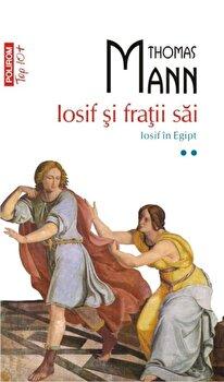 Iosif si fratii sai. Iosif in Egipt, Vol. 2 (Top 10+)/Thomas Mann imagine