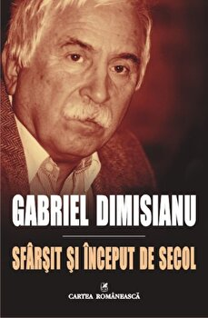 Sfarsit si inceput de secol/Gabriel Dimisianu imagine elefant 2021