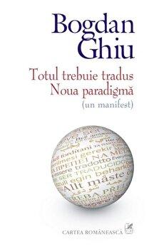 Totul trebuie tradus. Noua paradigma (un manifest)/Bogdan Ghiu imagine elefant 2021