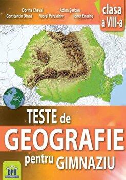 Coperta Carte Teste de geografie pentru gimnaziu - Clasa a VIII-a. Ed. 2016