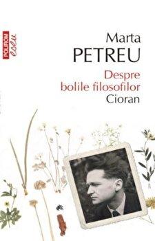 Despre bolile filosofilor - Cioran (editie de buzunar)/Marta Petreu imagine