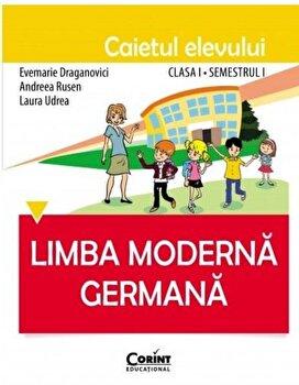Limba germana. Caietul elevului clasa I, semestrul I/Evemarie Draganovici, Andreea Rusen, Laura Udrea