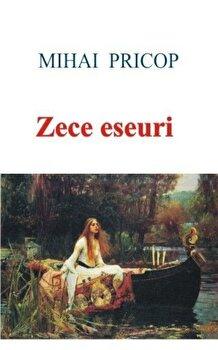 Zece eseuri/Mihai Pricop poza cate