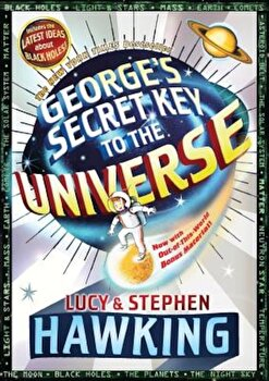 George's Secret Key to the Universe, Paperback/Stephen Hawking poza cate