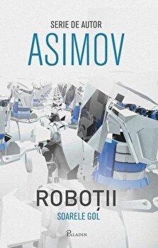 Robotii 3: Soarele gol/Isaac Asimov