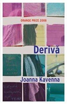 Deriva/Joanna Kavenna imagine