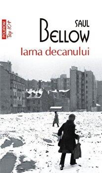 Iarna decanului (Top 10+)/Saul Bellow imagine