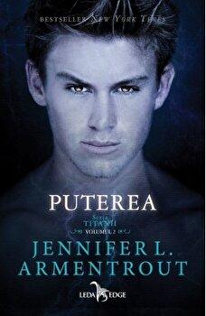 Puterea (vol.2 din seria Titanii)/Jennifer L. Armentrout