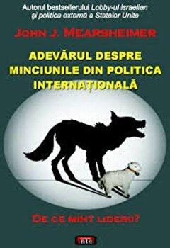 Imagine Adevarul Despre Minciunile Din Politica Internationala - De Ce Mint