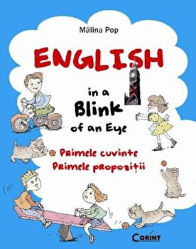 English in a Blink of an Eye. Primele cuvinte. Primele propozitii/Malina Pop