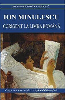Corigent la limba romana/Ion Minulescu imagine