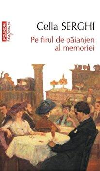 Pe firul de paianjen al memoriei/Cella Serghi imagine