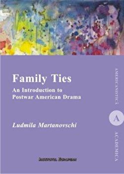 Coperta Carte Family Ties. An Introduction to Postwar American Drama