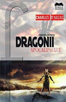 Dragonii apocalipsului/Charles d'Arzac