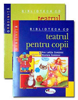 Teatrul pentru copii, Vol. 1+2/Ana Letitia Comanici, Nicolaie Comanici, Cornelia Marta imagine elefant.ro 2021-2022