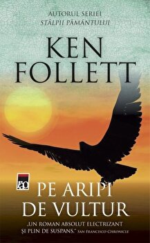 Pe aripi de vultur. Ed. 2016/Ken Follett imagine elefant.ro 2021-2022