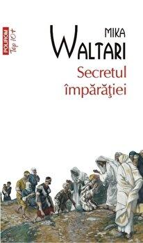 Secretul imparatiei (Top 10+)/Mika Waltari