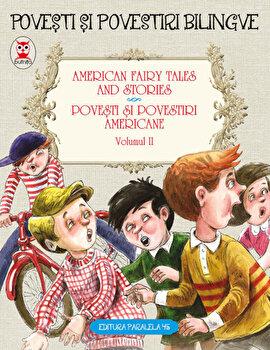 American fairy tales and stories. Povesti si povestiri americane, vol. II/Nathaniel Hawthorne, L. Frank Baum imagine elefant.ro 2021-2022