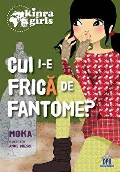 Kinra - Cui i-e frica de fantome - Vol IV/Moka
