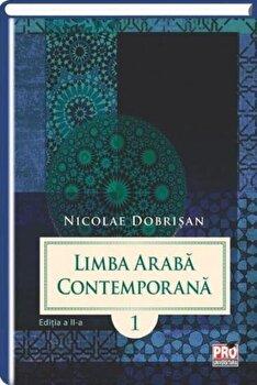 Limba araba contemporana. Vol I. Editia a II-a/Nicolae Dobrisan imagine elefant.ro 2021-2022