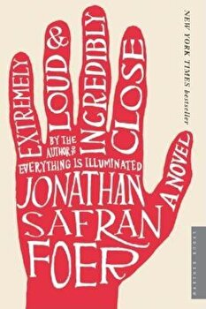 Extremely Loud & Incredibly Close, Paperback/Jonathan Safran Foer poza cate