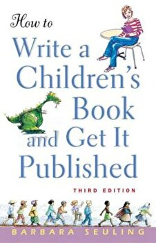 How to Write a Children's Book and Get It Published, Paperback/Barbara Seuling poza cate