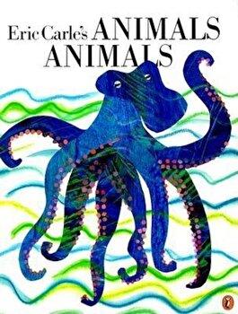 Eric Carle's Animals, Animals, Paperback/Eric Carle poza cate
