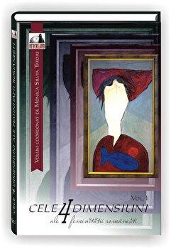 Cele 4 dimensiuni ale feminitatii romanesti - Volumul I/Monica Tatoiu poza cate
