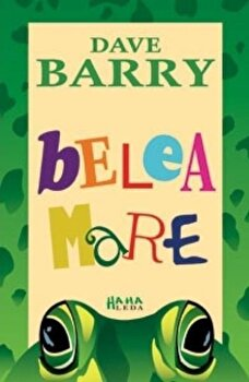 Belea mare/Dave Barry poza cate