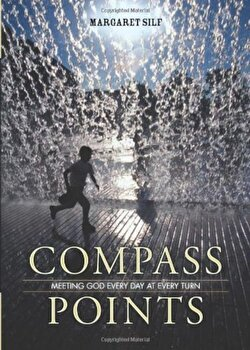 Compass Points: Meeting God Every Day at Every Turn, Paperback/Margaret Silf poza cate