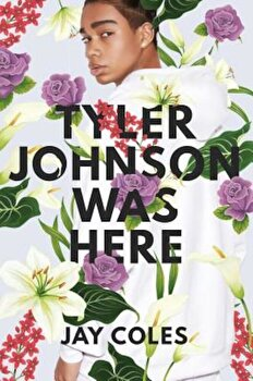 Tyler Johnson Was Here, Hardcover/Jay Coles poza cate