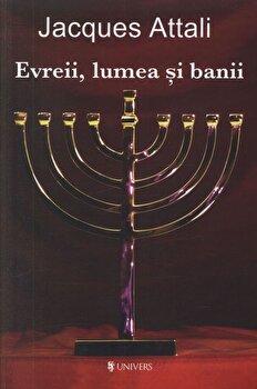 Evreii, lumea si banii/Jacques Attali poza cate