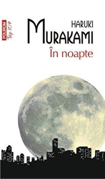 In noapte (Top 10+)-Haruki Murakami imagine