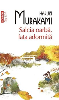 Salcia oarba, fata adormita (Top 10+)-Haruki Murakami imagine